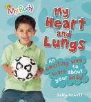 Hewitt, Sally (2008). My body: my heart and lungs. Califronia: QEB Pub.